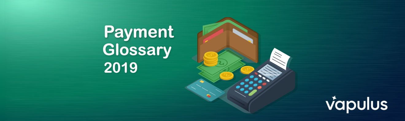 Payment Glossary 2019